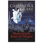 Manuscrisele Rosii ale Magiei (primul volum al seriei Blesteme stravechi)/Cassandra Clare, Wesley Chu