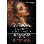 Daughter of Earth and Sky, Paperback/Kaitlin Bevis