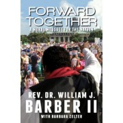 Forward Together: A Moral Message for the Nation, Paperback