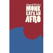 Monk Eats an Afro, Paperback/Yolanda Wisher