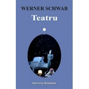 Teatru/Werner Schwab