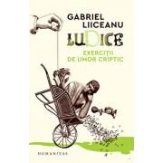 Ludice. Exercitii de umor criptic/Gabriel Liiceanu