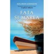 Fata si marea - Maureen Johnson