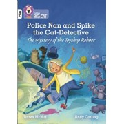 Police Nan and Spike the Cat-Detective - The Mystery of the Toyshop Robber. Band 10+/White Plus, Paperback/Dawn McNiff