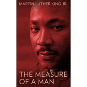 The Measure of a Man, Paperback/Martin Luther King Jr