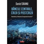 Bancile centrale, criza si post-criza. Romania si Uniunea Europeana incotro?