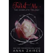 Twist Me: The Complete Trilogy, Paperback