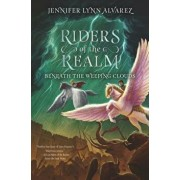 Riders of the Realm #3: Beneath the Weeping Clouds, Hardcover/Jennifer Lynn Alvarez