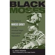 Black Moses: The Story of Marcus Garvey and the Universal Negro Improvement Association, Paperback/Edmund David Cronon