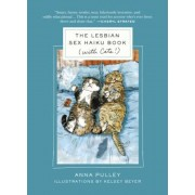 The Lesbian Sex Haiku Book (with Cats!), Hardcover