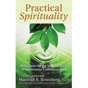 Practical Spirituality: The Spiritual Basis of Nonviolent Communication, Paperback