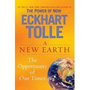 A New Earth: Awakening to Your Life's Purpose, Hardcover/Eckhart Tolle