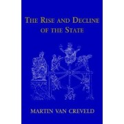 The Rise and Decline of the State, Paperback/Martin Van Creveld