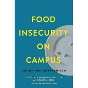Food Insecurity on Campus by Foreword by Sara Goldrick Rab & Edited by Katharine M Broton & Edited by Clare L Cady