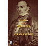El Libro de Los M diums, Paperback/Allan Kardec