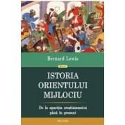 Istoria Orientului Mijlociu - Bernard Lewis