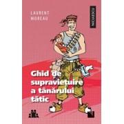 Ghid de supravietuire a tanarului tatic/Laurent Moreau