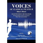 Voices of Classical Pilates: Men's Work, Paperback/Peter Fiasca