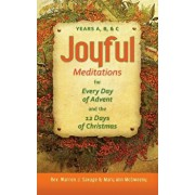 Joyful Meditations for Every Day of Advent and the 12 Days of Christmas: Years A, B, & C, Paperback/Warren Savage