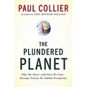 Plundered Planet: Why We Must--And How We Can--Manage Nature for Global Prosperity, Paperback/Paul Collier