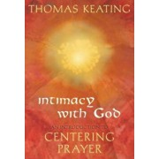 Intimacy with God: An Introduction to Centering Prayer, Paperback/Thomas Keating