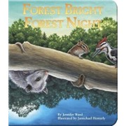 Forest Bright, Forest Night: Board Book, Hardcover/Jennifer Ward