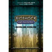 Bioshock and Philosophy: Irrational Game, Rational Book, Paperback/Luke Cuddy
