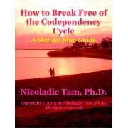 How to Break Free of the Codependency Cycle: A Step-by-Step Guide (eBook)