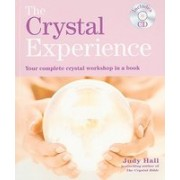 The Crystal Experience: Your Complete Crystal Workshop in a Book [With CD (Audio)]