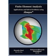 Finite Element Analysis Applications and Solved Problems Using Abaqus, Paperback/Hossein Ataei Phd Pe