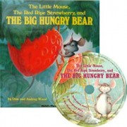 The Little Mouse, the Red Ripe Strawberry and the Big Hungry Bear, Paperback/Audrey Wood