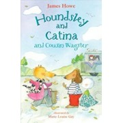 Houndsley and Catina and Cousin Wagster, Hardcover/James Howe