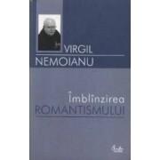 Imblinzirea romantismului - Virgil Nemoianu