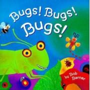 Bugs! Bugs! Bugs!, Hardcover