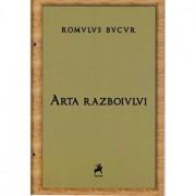 Arta razboiului/Romulus Bucur