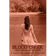 Blood Creek, Paperback/Kimberly Collins