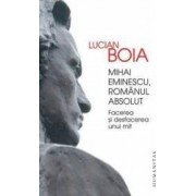 Mihai Eminescu romanul absolut - Lucian Boia