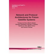Network and Protocol Architectures for Future Satellite Systems (de Cola Tomaso)(Paperback / softback) (9781680833348)