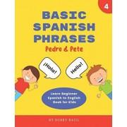 Basic Spanish Phrases: Learn Beginner Spanish to English Book for Kids, Paperback/Bobby Basil