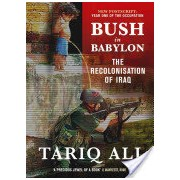 Bush in Babylon - The Recolonisation of Iraq (Ali Tariq)(Paperback) (9781844675128)
