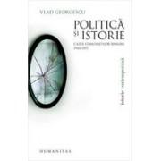 POLITICA SI ISTORIE. CAZUL COMUNISTILOR ROMANI: 1944-1977