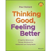 Thinking Good, Feeling Better, Paperback/Paul Stallard