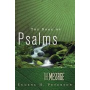 The Message the Book of Psalms, Paperback/Eugene H. Peterson
