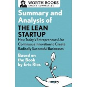 Summary and Analysis of the Lean Startup: How Today's Entrepreneurs Use Continuous Innovation to Create Radically Successful Businesses: Based on the, Paperback