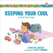 Keeping Your Cool: A Book about Anger, Paperback