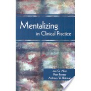 Mentalizing in Clinical Practice (Allen Jon G.)(Paperback) (9781585623068)