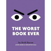 The Worst Book Ever: A Funny, Interactive Read-Aloud for Story Time, Hardcover/Beth Bacon