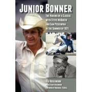 Junior Bonner: The Making of a Classic with Steve McQueen and Sam Peckinpah in the Summer of 1971, Paperback