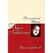 Opere complete Vol. II/Bujor Nedelcovici