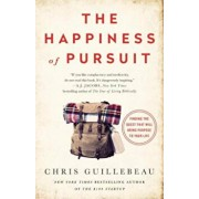 The Happiness of Pursuit: Finding the Quest That Will Bring Purpose to Your Life, Paperback/Chris Guillebeau